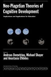 Neo-Piagetian Theories of Cognitive Development by Andreas Demetriou