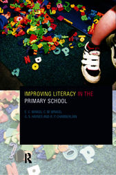 Improving Literacy in the Primary School by R. P. Chamberlin