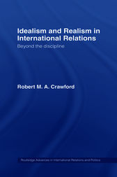 Idealism and Realism in International Relations by Robert M. A. Crawford