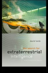 The Search for Extra Terrestrial Intelligence by David Lamb