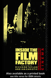 Inside the Film Factory by Ian Christie