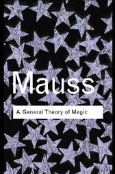A General Theory of Magic by Marcel Mauss