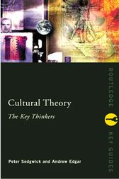 Cultural Theory: The Key Thinkers by Andrew Edgar