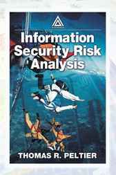 Information Security Risk Analysis by Thomas R. Peltier