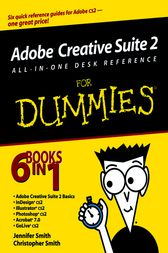 Adobe Creative Suite 2 All-in-One Desk Reference For Dummies by Jennifer Smith
