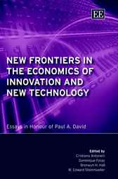 New Frontiers in the Economics of Innovation and New Technology: Essays in Honor of Paul A. David by C. Antonelli