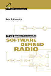 RF and Baseband Techniques for Software Defined Radio by Peter Kenington