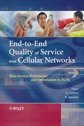 End-to-End Quality of Service over Cellular Networks by Gerardo Gomez