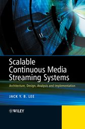 Scalable Continuous Media Streaming Systems by Jack Lee