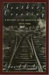 Southern Crossing by Edward L. Ayers