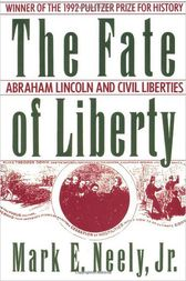 The Fate of Liberty by Mark E. Jr. Neely