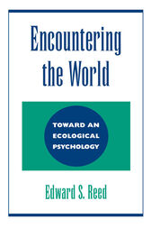 Encountering the World by Edward S. Reed