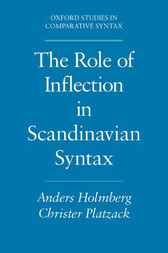 The Role of Inflection in Scandinavian Syntax by Anders Holmberg