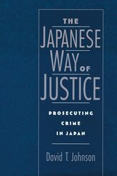 The Japanese Way of Justice by David T. Johnson