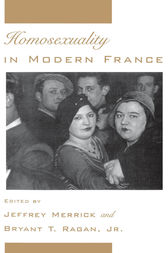 Homosexuality in Modern France by Jeffrey Merrick