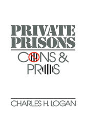 Private Prisons by Charles H. Logan