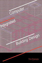 Computer-Integrated Building Design by Tim Cornick