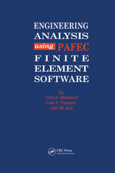 Engineering Analysis using PAFEC Finite Element Software by C H Woodford