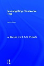 Investigating Classroom Talk by A. Edwards
