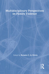 Multidisciplinary Perspectives on Family Violence by Renate C.A. Klein