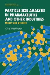 Particle Size Analysis In Pharmaceutics And Other Industries: Theory And Practice by Clive Washington