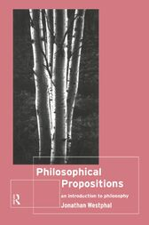 Philosophical Propositions by Jonathan Westphal
