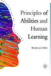 Principles Of Abilities And Human Learning by Michael J.A. Howe
