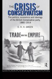 The Crisis of Conservatism by E.H.H. Green