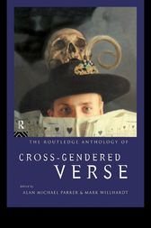 The Routledge Anthology of Cross-Gendered Verse by Alan Parker
