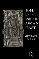 John Lydus and the Roman Past by Michael Maas