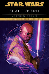 Shatterpoint: Star Wars Legends by Matthew Stover