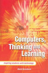 Computers, Thinking and Learning by David Nettelbeck