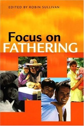 Focus on Fathering by Robin Sullivan