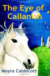 The Eye of Callanish by Moyra Caldecott