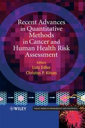 Recent Advances in Quantitative Methods in Cancer and Human Health Risk Assessment by Lutz Edler