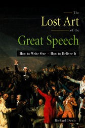 The Lost Art of the Great Speech by Richard Dowis