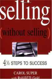 Selling Without Selling by Carol Super