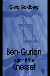 Ben-Gurion Against the Knesset by Giora Goldberg