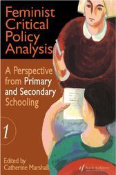 Feminist Critical Policy Analysis I by Catherine Marshall