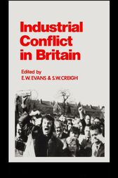 Industrial Conflict in Britain by S.W. Creigh