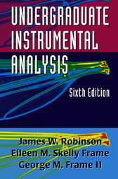 Undergraduate Instrumental Analysis, Sixth Edition by James W. Robinson