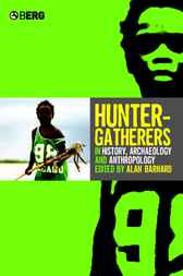 Hunter-Gatherers in History, Archaeology and Anthropology by Alan Barnard