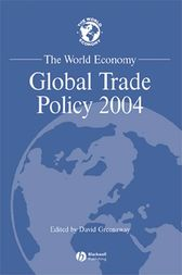 The World Economy, Global Trade Policy 2004 by David Greenaway