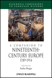 A Companion to Nineteenth-Century Europe, 1789 - 1914 by Stefan Berger
