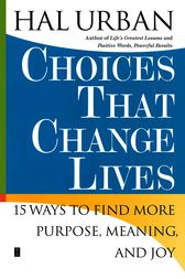 Choices That Change Lives by Hal Urban