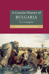 A Concise History of Bulgaria by R. J. Crampton