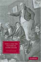 Voice and the Victorian Storyteller by Ivan Kreilkamp
