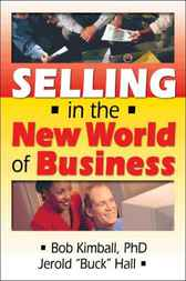 Selling in the New World of Business by Bob Kimball