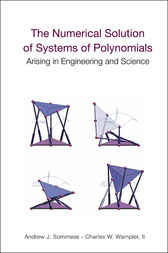 The Numerical Solution Of Systems Of Polynomials Arising In Engineering And Science by Andrew J. Sommese