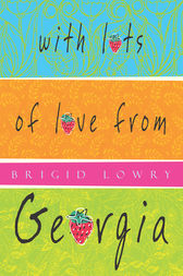 With Lots of Love from Georgia by Brigid Lowry